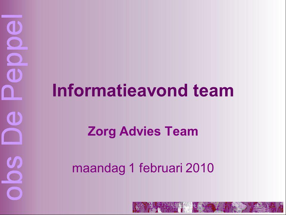 Inhoud van deze avond Welkom Zorg Advies Team – wat houdt dat in .