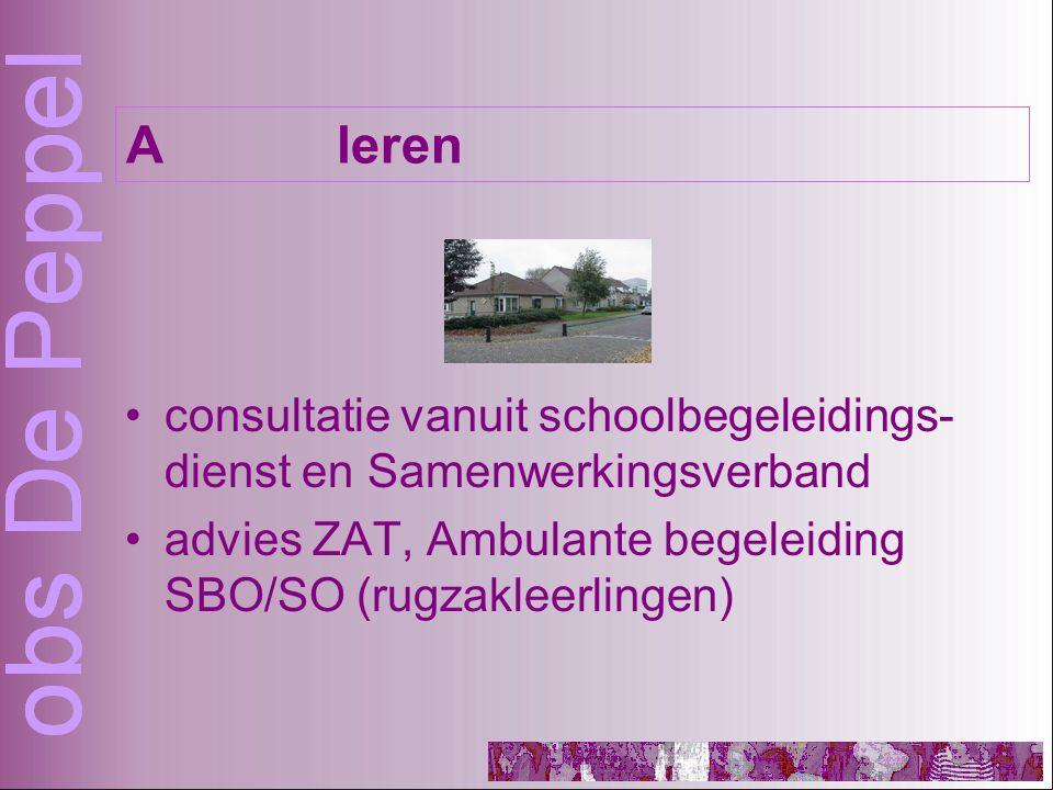 consultatie vanuit schoolbegeleidings- dienst en Samenwerkingsverband advies ZAT, Ambulante begeleiding SBO/SO (rugzakleerlingen) Aleren