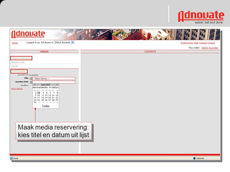 easier set and done Maak media reservering: kies titel en datum uit lijst