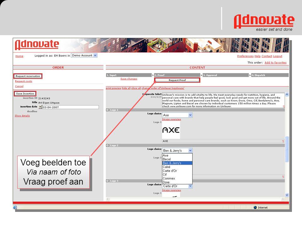 easier set and done Voeg beelden toe Via naam of foto Vraag proef aan Voeg beelden toe Via naam of foto Vraag proef aan