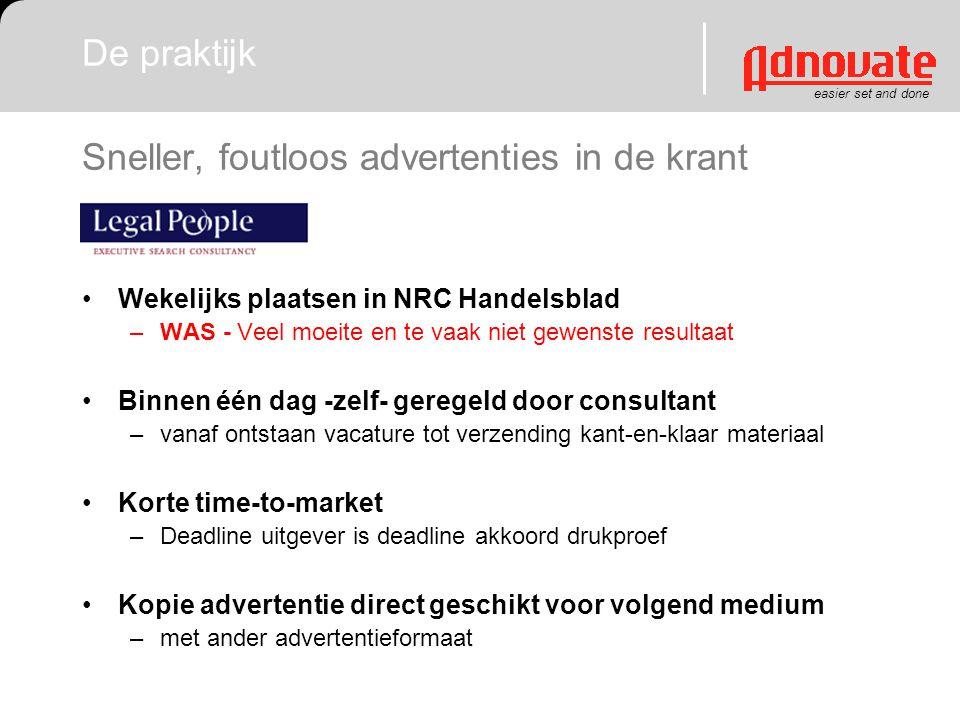 easier set and done Sneller, foutloos advertenties in de krant Wekelijks plaatsen in NRC Handelsblad –WAS - Veel moeite en te vaak niet gewenste resul