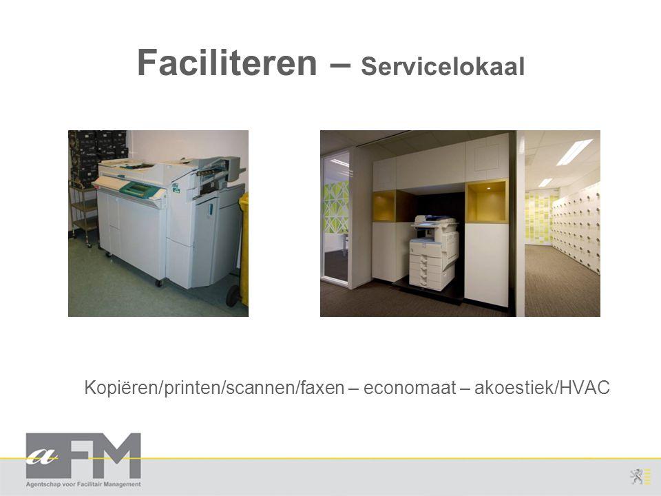 Faciliteren – Servicelokaal Kopiëren/printen/scannen/faxen – economaat – akoestiek/HVAC