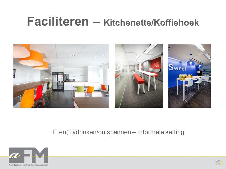 Faciliteren – Kitchenette/Koffiehoek Eten(?)/drinken/ontspannen – Informele setting