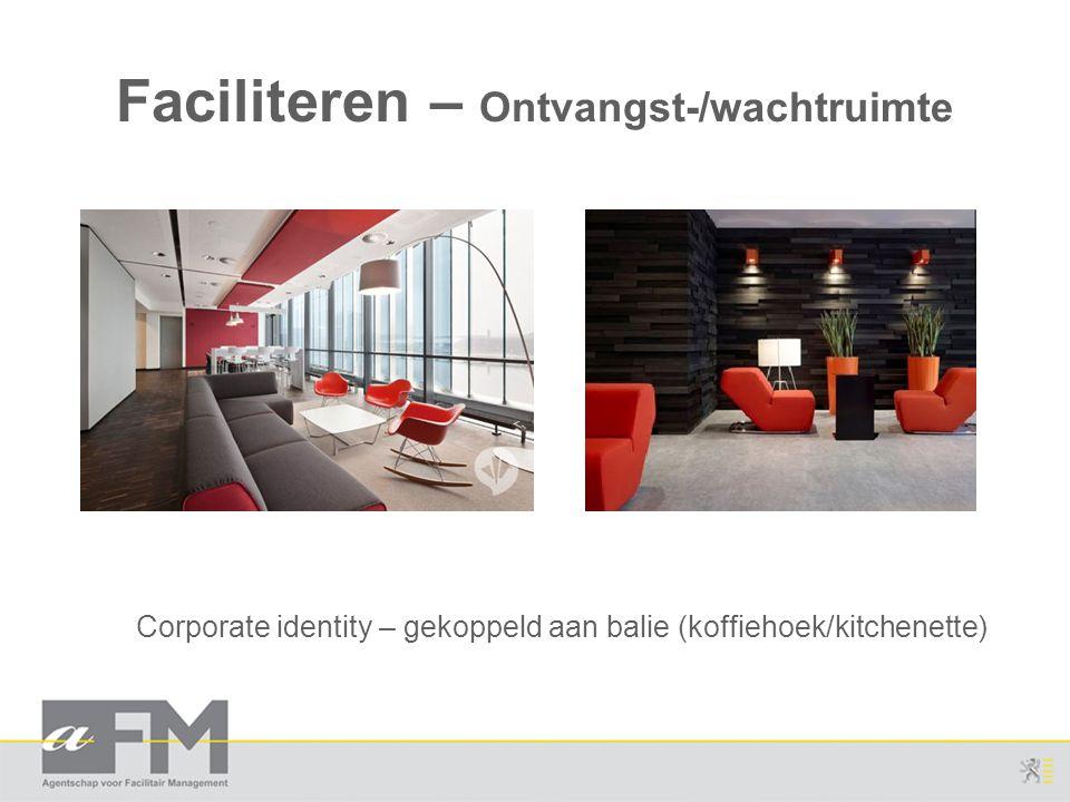 Faciliteren – Ontvangst-/wachtruimte Corporate identity – gekoppeld aan balie (koffiehoek/kitchenette)