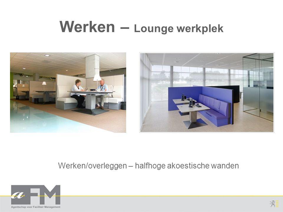 Werken – Lounge werkplek Werken/overleggen – halfhoge akoestische wanden
