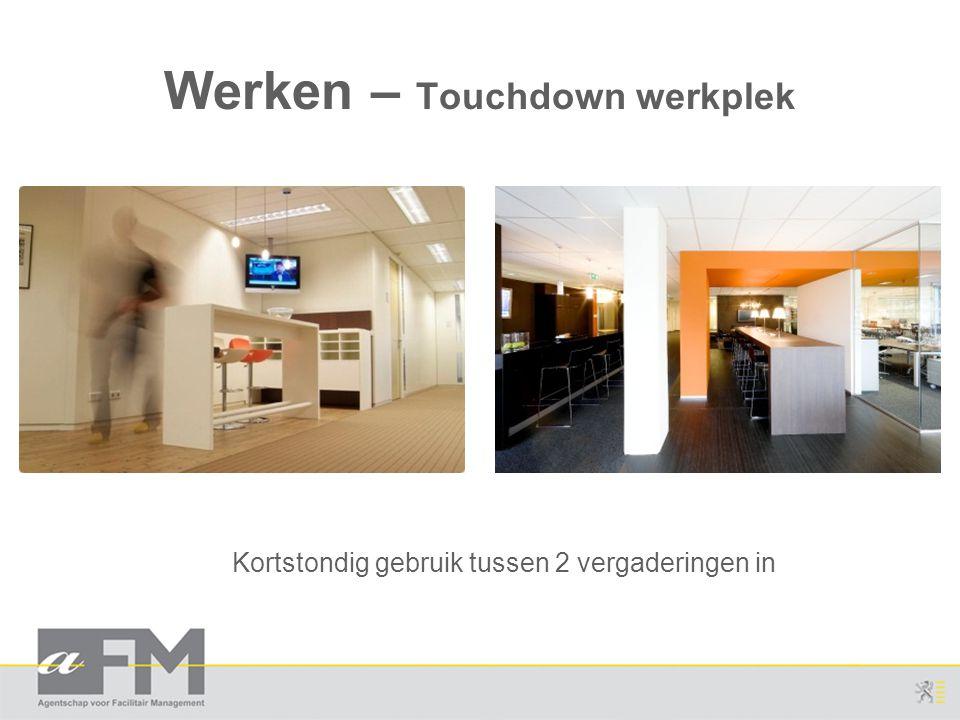 Werken – Touchdown werkplek Kortstondig gebruik tussen 2 vergaderingen in