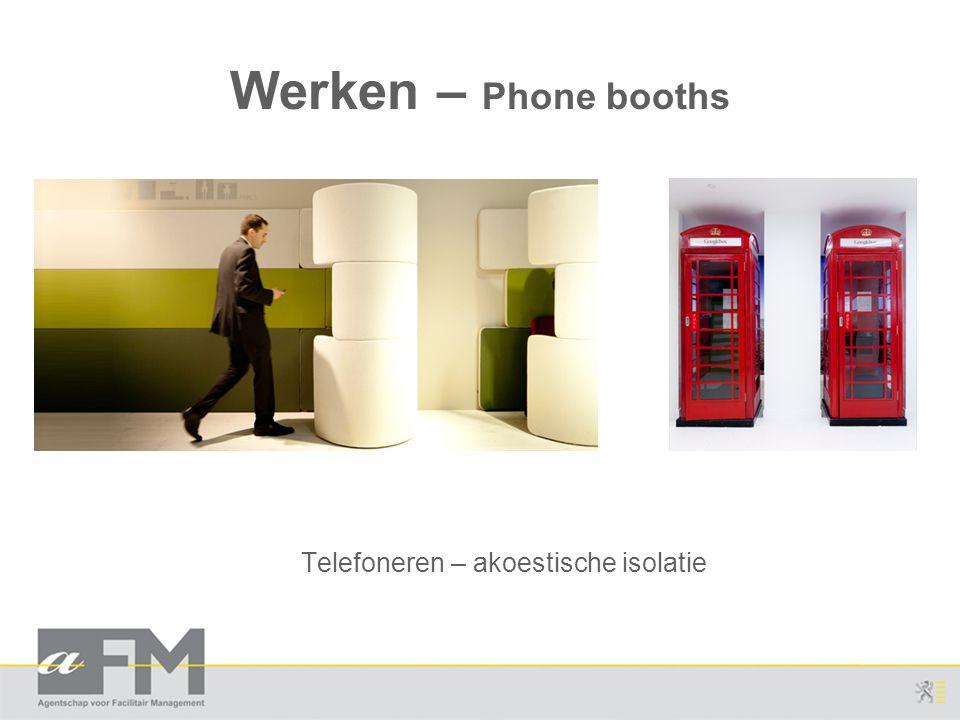 Werken – Phone booths Telefoneren – akoestische isolatie