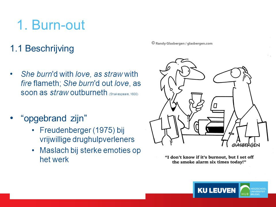 "1.1 Beschrijving She burn'd with love, as straw with fire flameth; She burn'd out love, as soon as straw outburneth (Shakespeare, 1600) ""opgebrand zij"