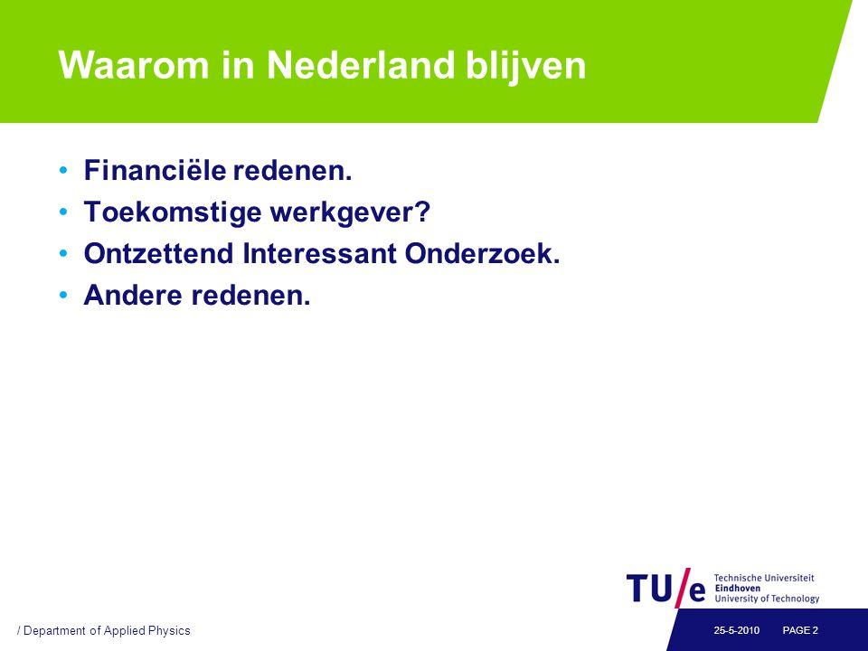 Waarom in Nederland blijven Financiële redenen. Toekomstige werkgever? Ontzettend Interessant Onderzoek. Andere redenen. / Department of Applied Physi
