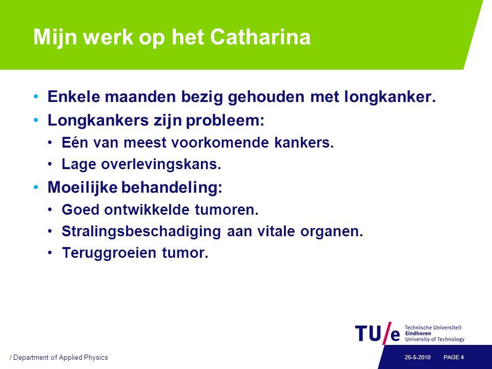 Mijn werk op het Catharina Enkele maanden bezig gehouden met longkanker. Longkankers zijn probleem: Eén van meest voorkomende kankers. Lage overleving