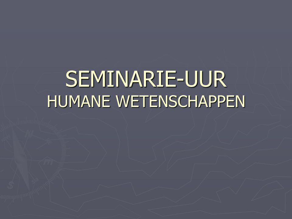 SEMINARIE-UUR HUMANE WETENSCHAPPEN