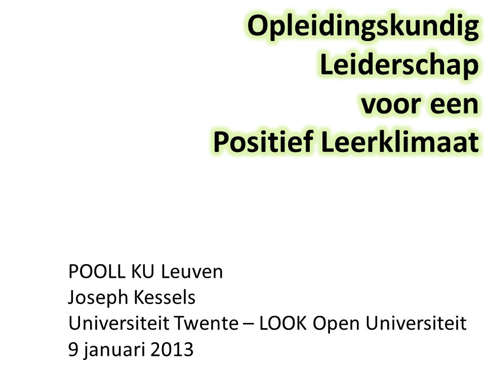 POOLL KU Leuven Joseph Kessels Universiteit Twente – LOOK Open Universiteit 9 januari 2013