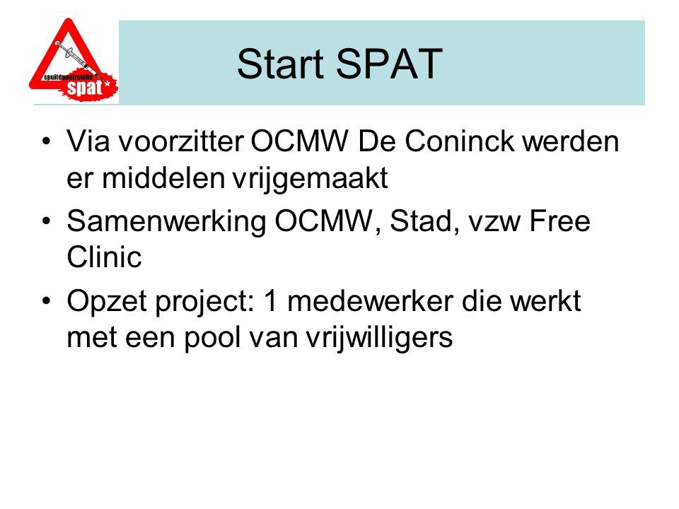 Start SPAT Via voorzitter OCMW De Coninck werden er middelen vrijgemaakt Samenwerking OCMW, Stad, vzw Free Clinic Opzet project: 1 medewerker die werk