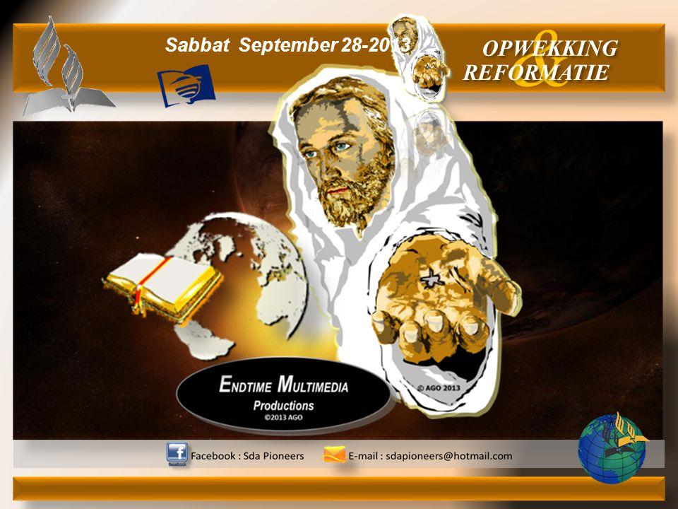 & OPWEKKING REFORMATIE Sabbat September 28-2013