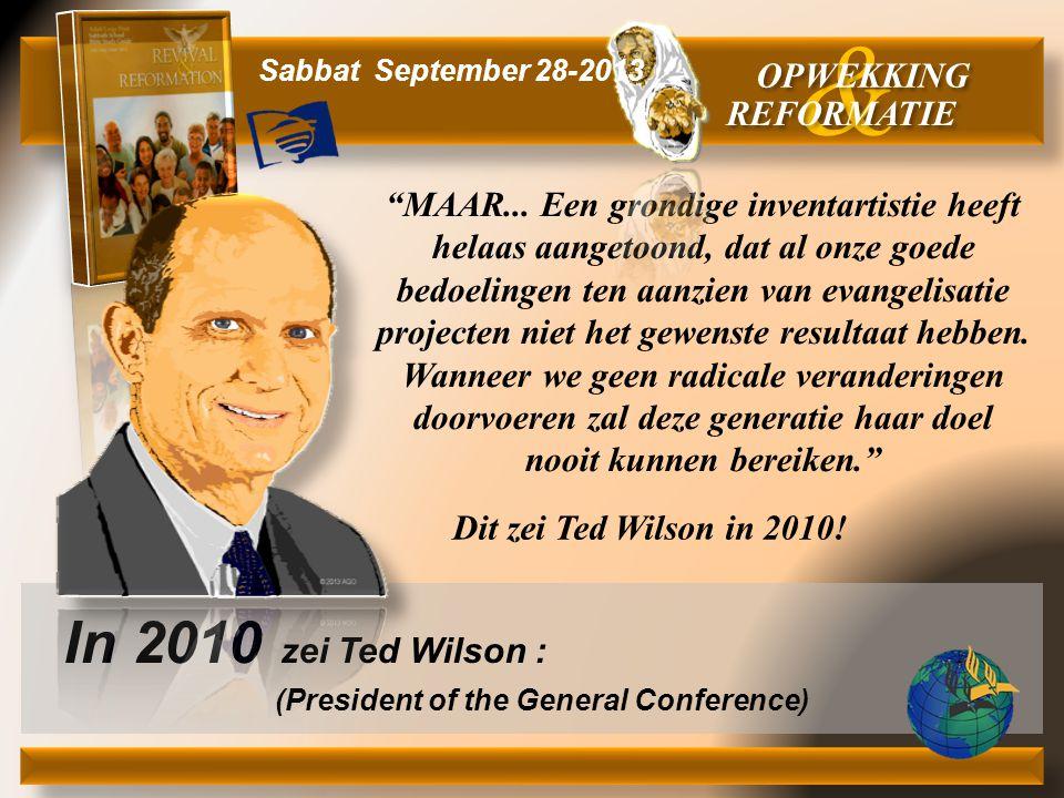 """In 2010 zei Ted Wilson : (President of the General Conference) Dit zei Ted Wilson in 2010! """"MAAR... Een grondige inventartistie heeft helaas aangetoon"""
