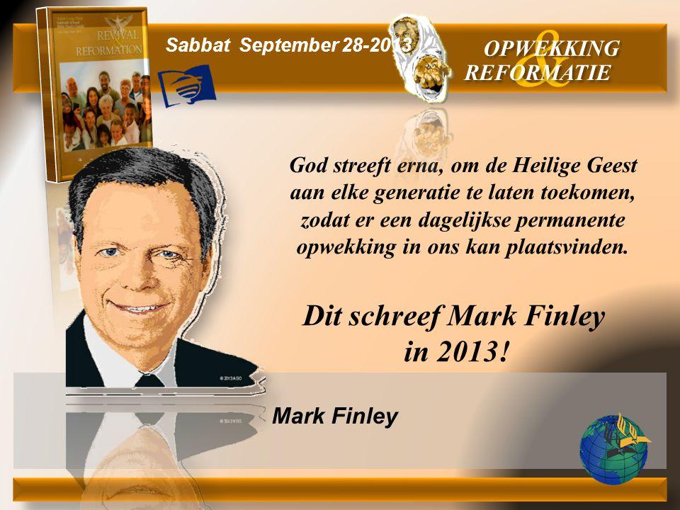 Dit schreef Mark Finley in 2013! Mark Finley God streeft erna, om de Heilige Geest aan elke generatie te laten toekomen, zodat er een dagelijkse perma
