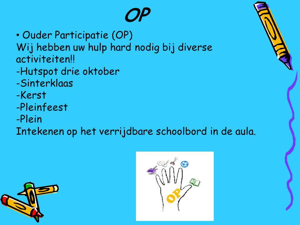 OP Ouder Participatie (OP) Wij hebben uw hulp hard nodig bij diverse activiteiten!! -Hutspot drie oktober -Sinterklaas -Kerst -Pleinfeest -Plein Intek