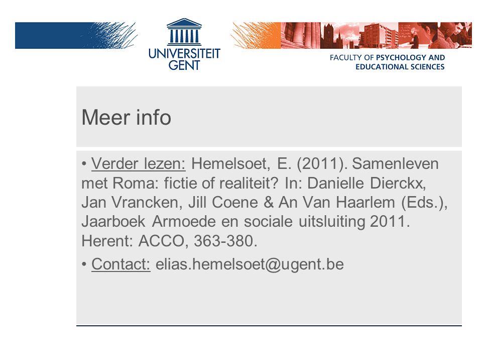Meer info Verder lezen: Hemelsoet, E. (2011). Samenleven met Roma: fictie of realiteit? In: Danielle Dierckx, Jan Vrancken, Jill Coene & An Van Haarle