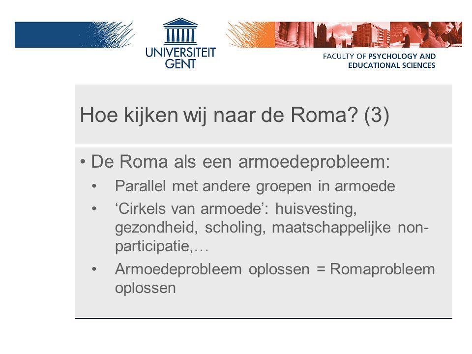 Hoe kijken wij naar de Roma? (3) De Roma als een armoedeprobleem: Parallel met andere groepen in armoede 'Cirkels van armoede': huisvesting, gezondhei