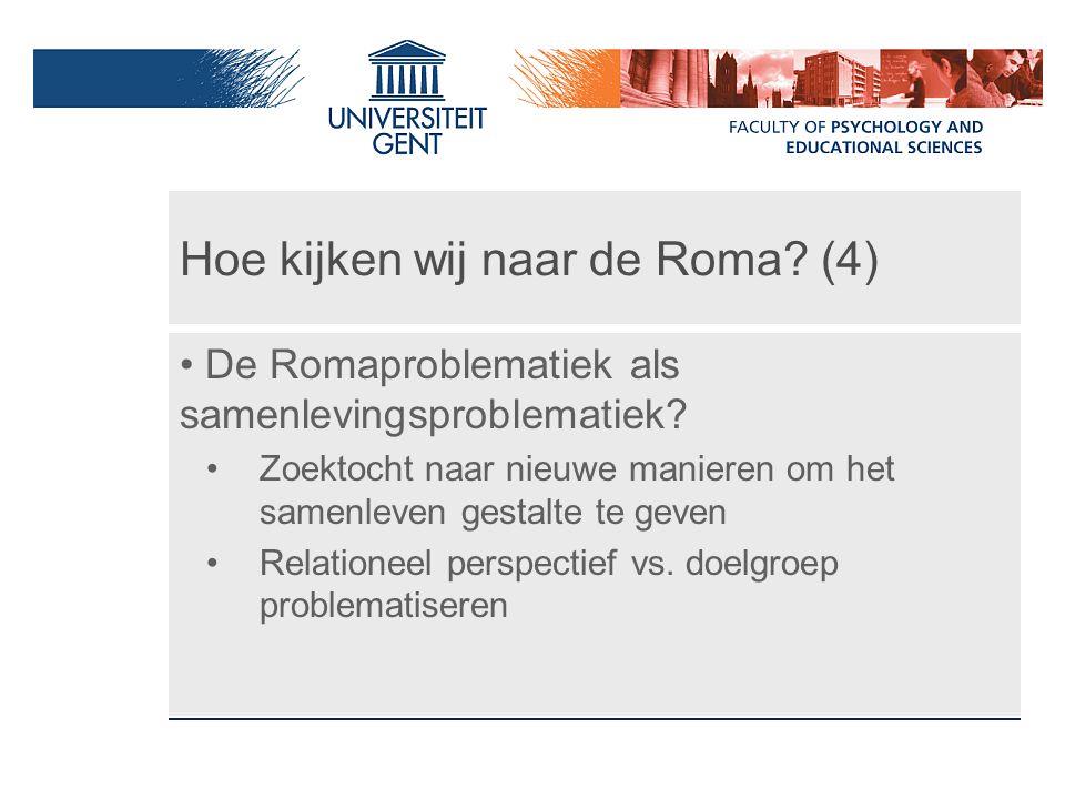 Herkaderen van het Romaprobleem (1) De rol van Roma in onze samenleving.
