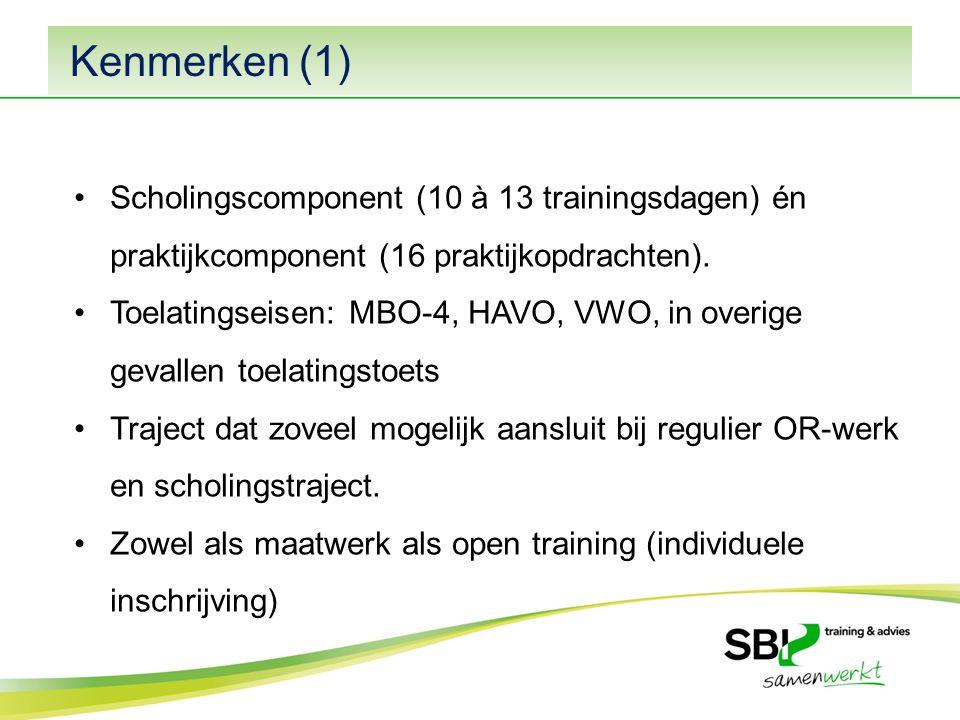 Kenmerken (1) Scholingscomponent (10 à 13 trainingsdagen) én praktijkcomponent (16 praktijkopdrachten).