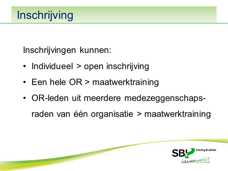 Inschrijving Inschrijvingen kunnen: Individueel > open inschrijving Een hele OR > maatwerktraining OR-leden uit meerdere medezeggenschaps- raden van één organisatie > maatwerktraining