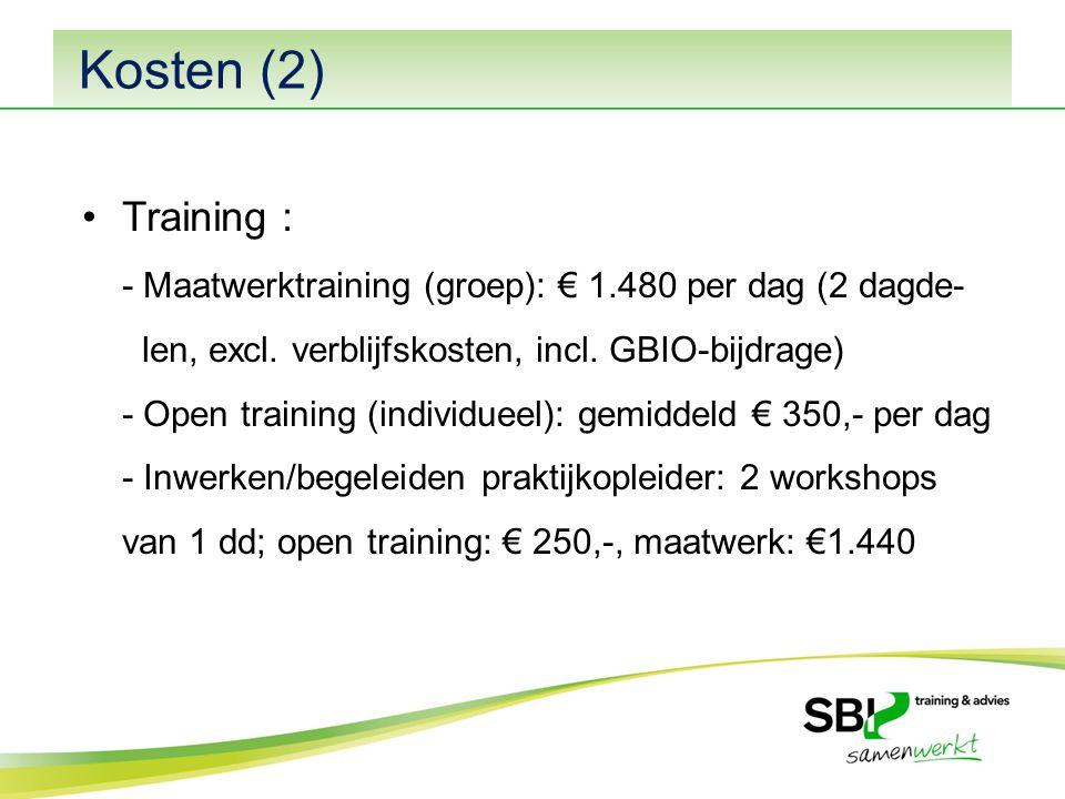 Kosten (2) Training : - Maatwerktraining (groep): € 1.480 per dag (2 dagde- len, excl.