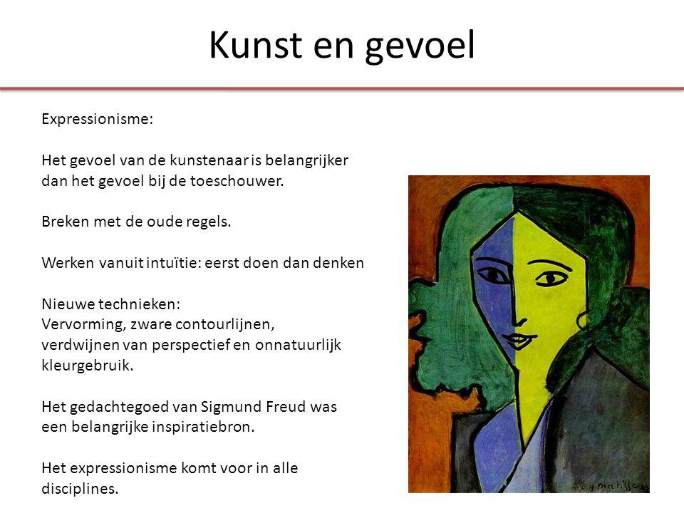 Kunst en gevoel Expressionisme: Het gevoel van de kunstenaar is belangrijker dan het gevoel bij de toeschouwer.