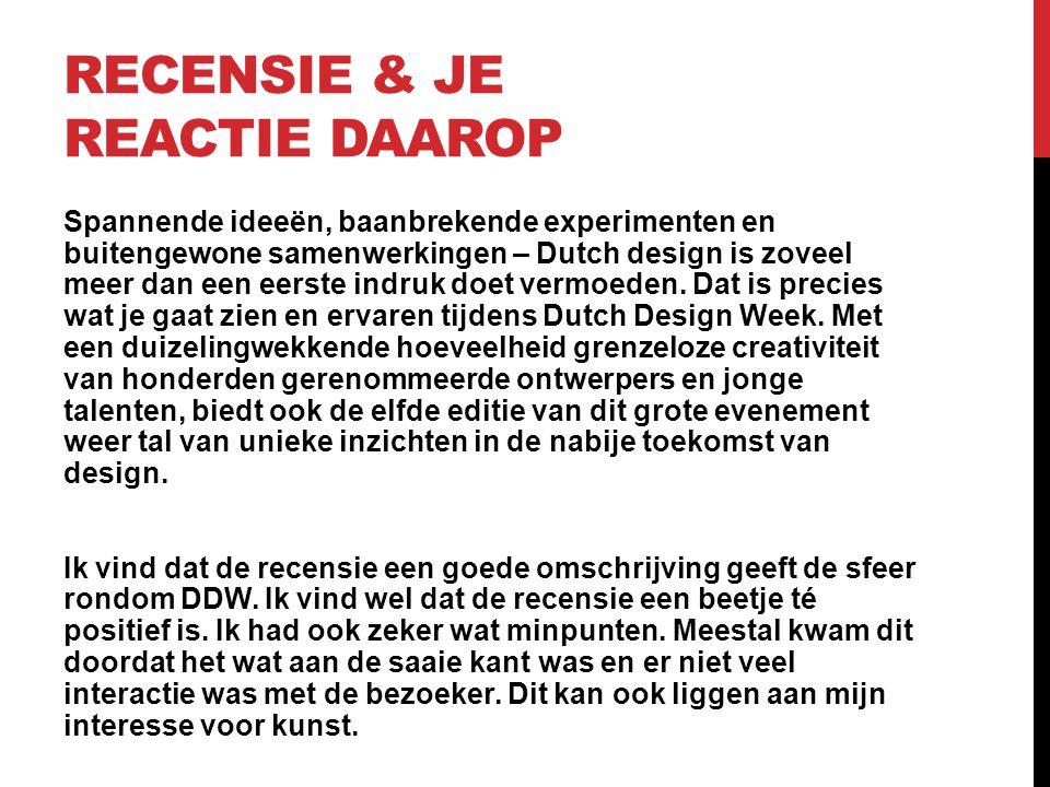 RECENSIE & JE REACTIE DAAROP Spannende ideeën, baanbrekende experimenten en buitengewone samenwerkingen – Dutch design is zoveel meer dan een eerste i