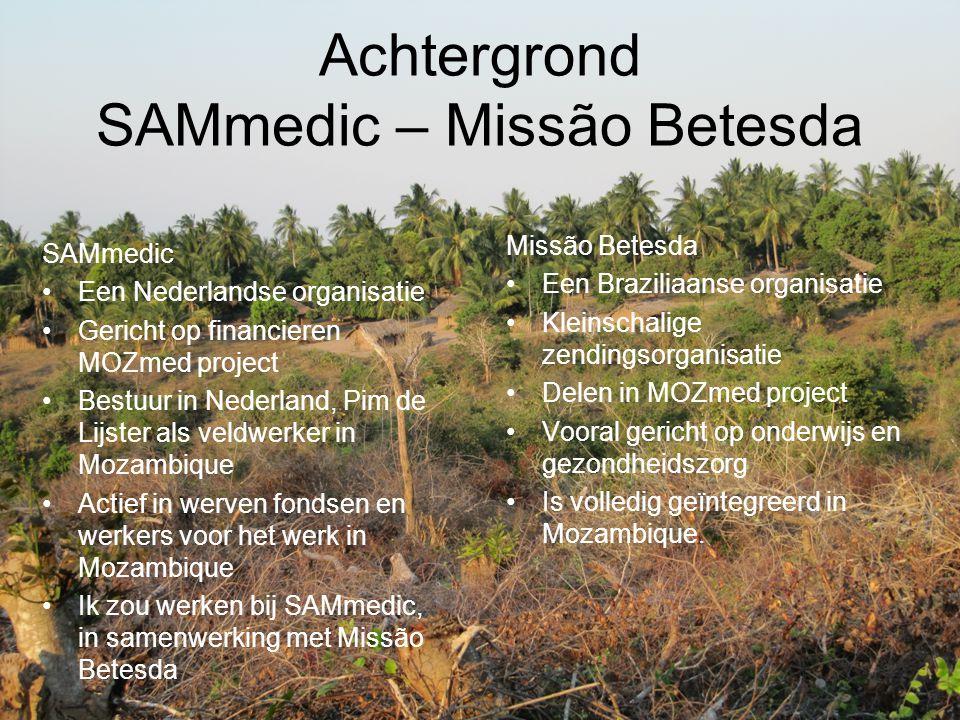 Achtergrond SAMmedic – Missão Betesda SAMmedic Een Nederlandse organisatie Gericht op financieren MOZmed project Bestuur in Nederland, Pim de Lijster