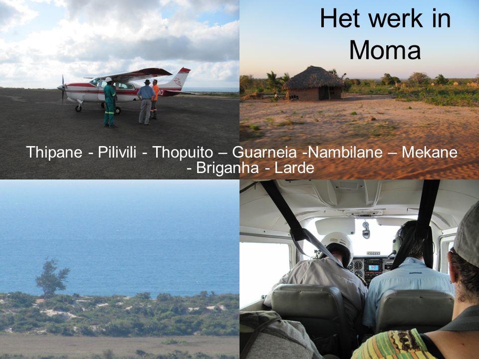Het werk in Moma Thipane - Pilivili - Thopuito – Guarneia -Nambilane – Mekane - Briganha - Larde