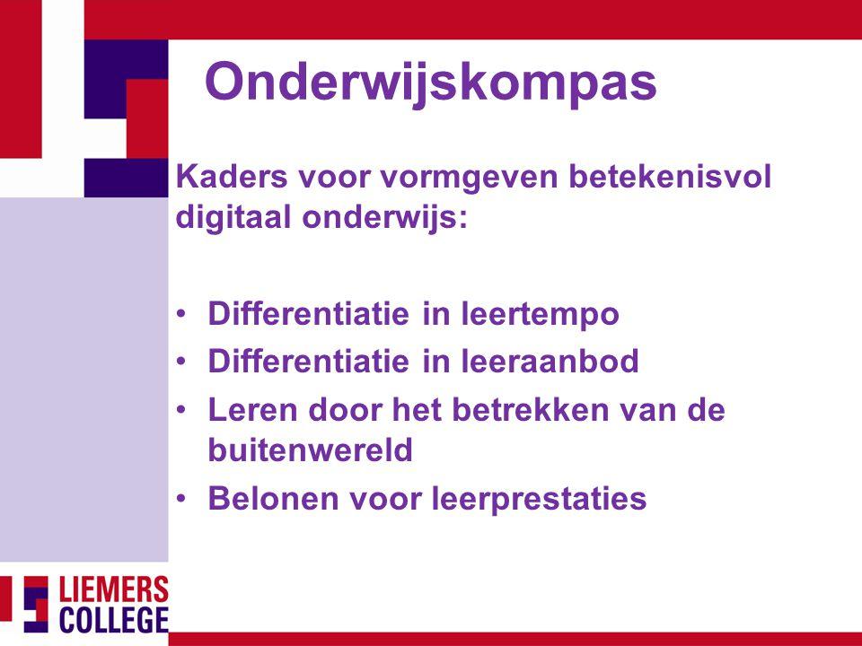 Onderwijskompas Kaders voor vormgeven betekenisvol digitaal onderwijs: Differentiatie in leertempo Differentiatie in leeraanbod Leren door het betrekk