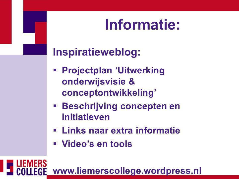Informatie: Inspiratieweblog:  Projectplan 'Uitwerking onderwijsvisie & conceptontwikkeling'  Beschrijving concepten en initiatieven  Links naar ex