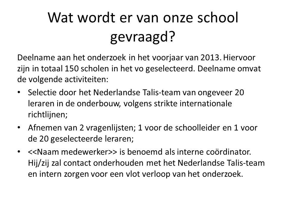 Wat wordt er van onze school gevraagd.Deelname aan het onderzoek in het voorjaar van 2013.