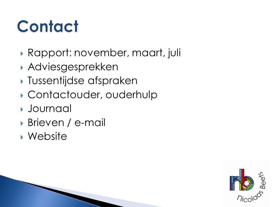  Rapport: november, maart, juli  Adviesgesprekken  Tussentijdse afspraken  Contactouder, ouderhulp  Journaal  Brieven / e-mail  Website