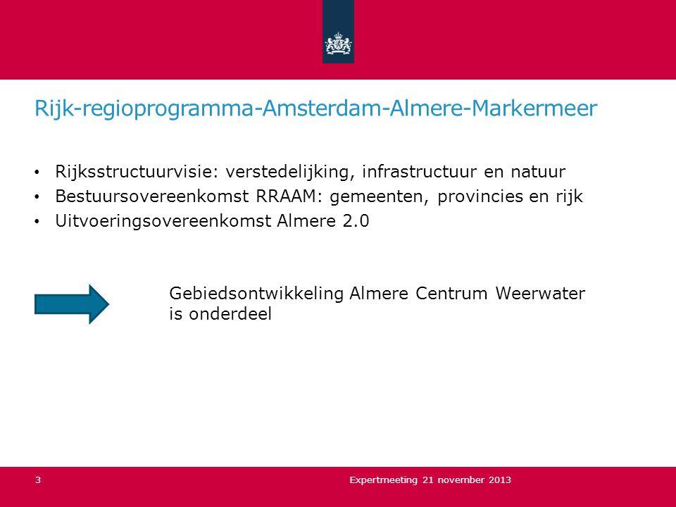 Rijk-regioprogramma-Amsterdam-Almere-Markermeer Rijksstructuurvisie: verstedelijking, infrastructuur en natuur Bestuursovereenkomst RRAAM: gemeenten,