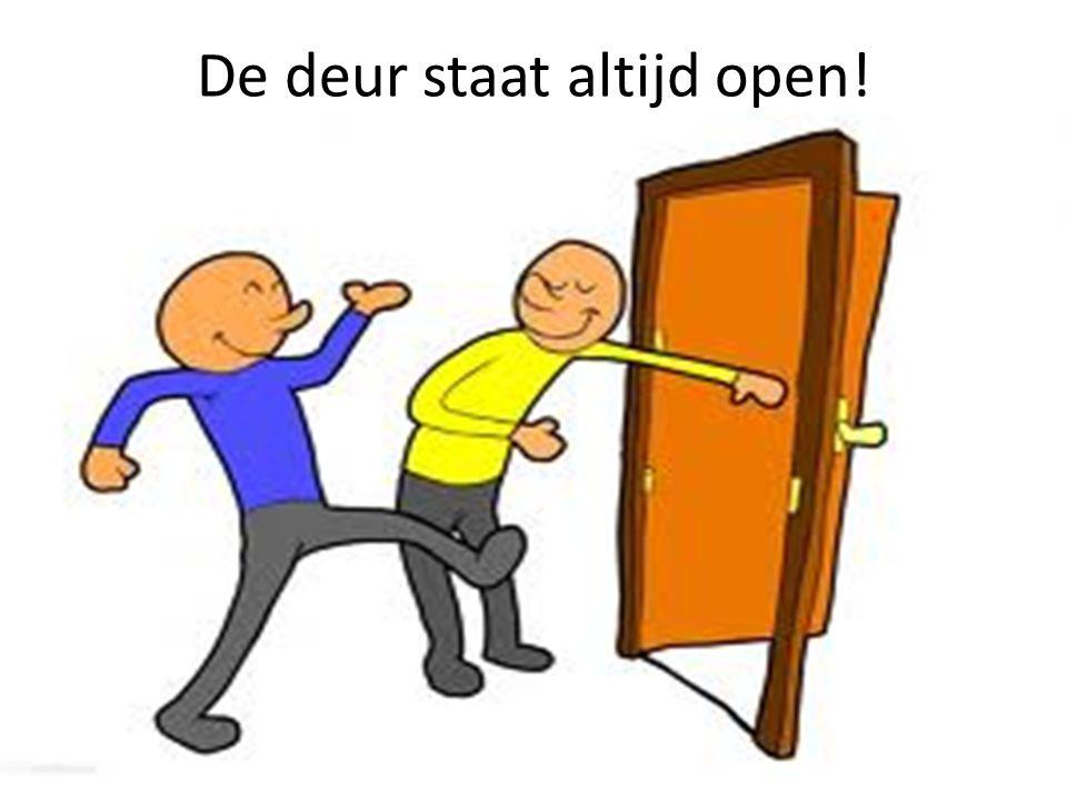 De deur staat altijd open!