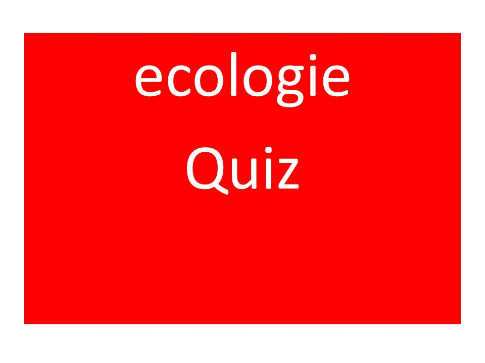 ecologie Quiz