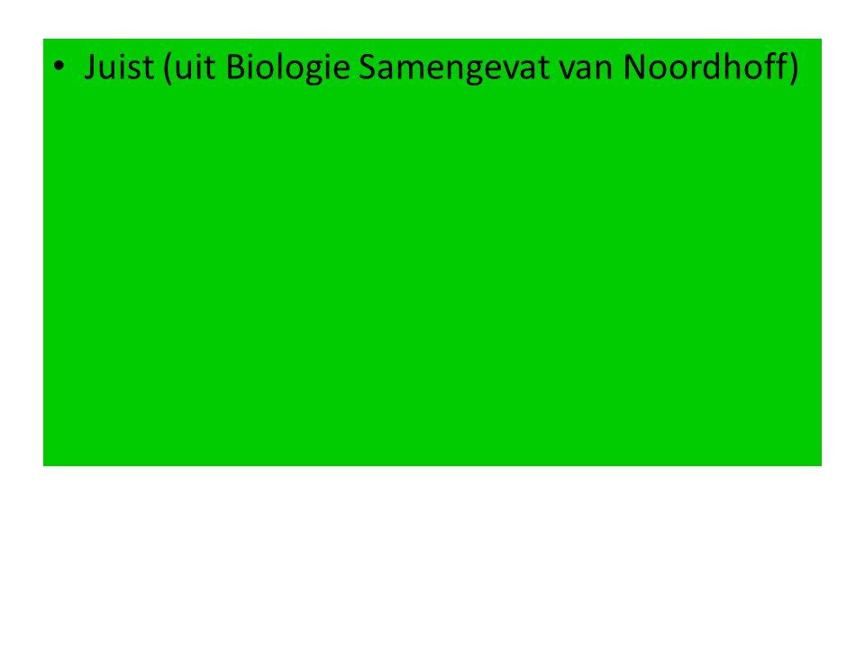Juist (uit Biologie Samengevat van Noordhoff)