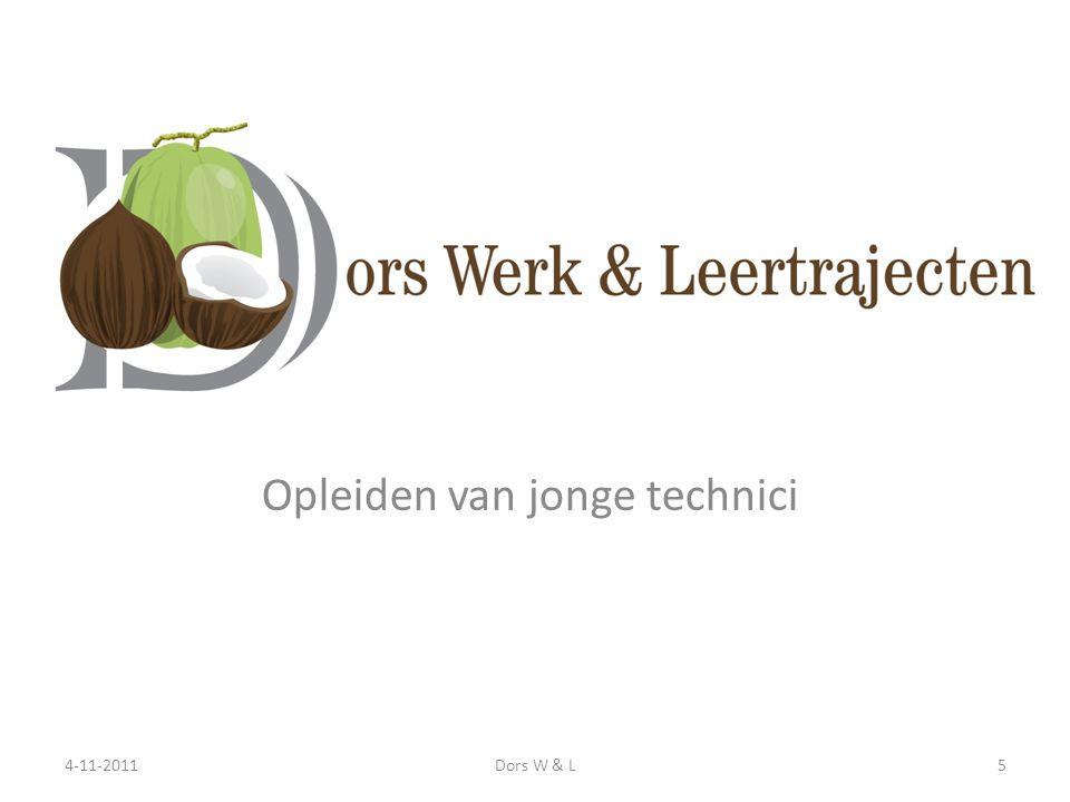Dors werk & leertrajecten Opleiden van jonge technici 4-11-2011Dors W & L5