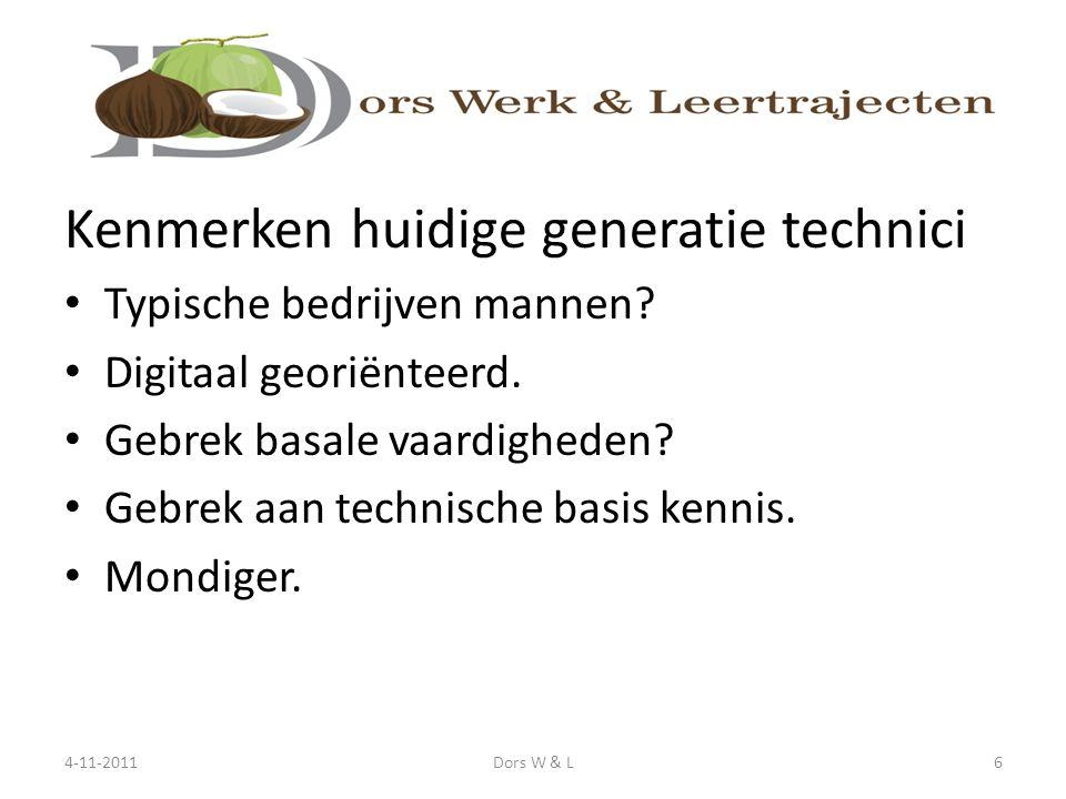 Kenmerken huidige generatie technici Typische bedrijven mannen? Digitaal georiënteerd. Gebrek basale vaardigheden? Gebrek aan technische basis kennis.
