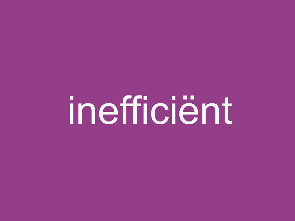 inefficiënt