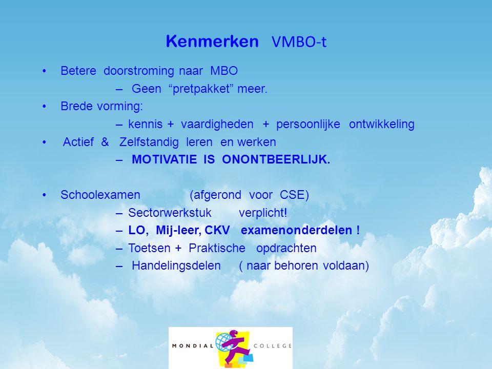 """Kenmerken VMBO-t Betere doorstroming naar MBO – Geen """"pretpakket"""" meer. Brede vorming: –kennis + vaardigheden + persoonlijke ontwikkeling Actief & Zel"""
