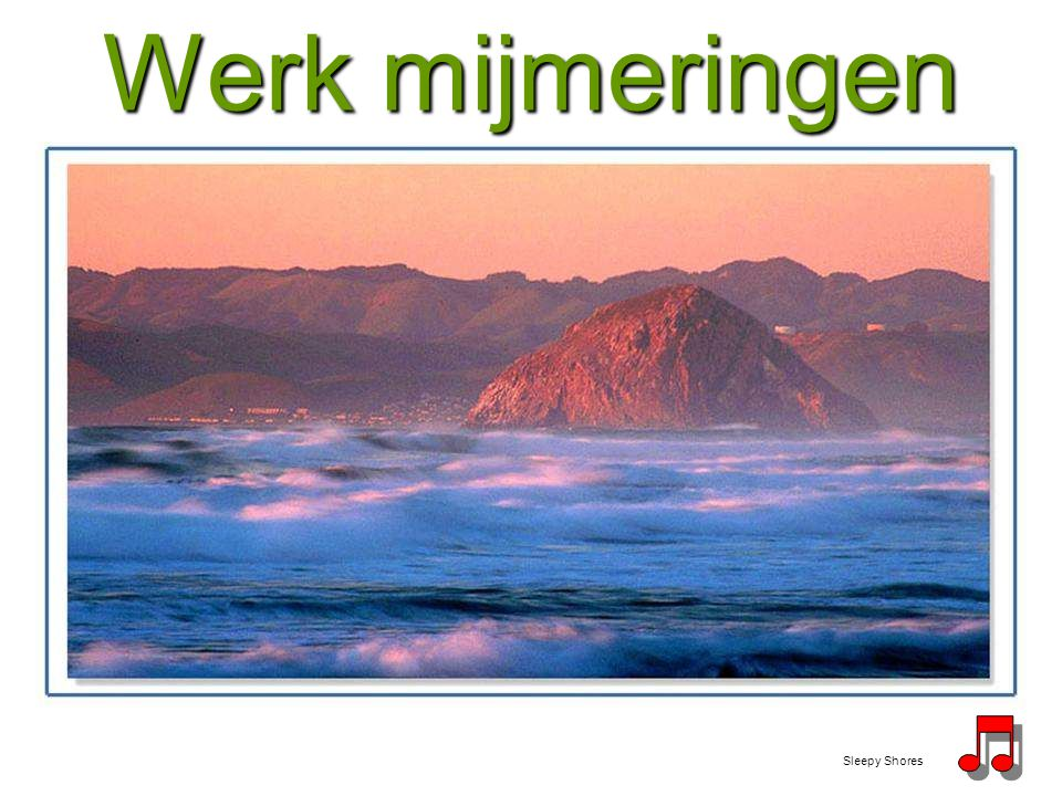 Werk mijmeringen Sleepy Shores
