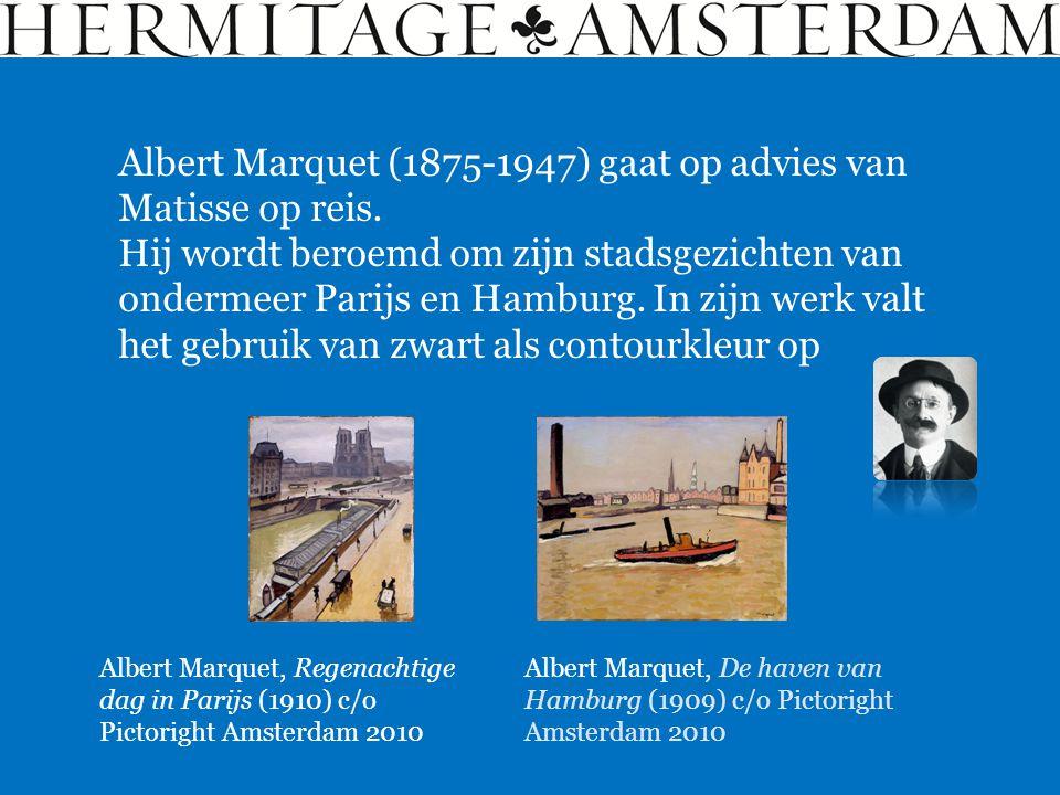 Albert Marquet (1875-1947) gaat op advies van Matisse op reis. Albert Marquet, De haven van Hamburg (1909) c/o Pictoright Amsterdam 2010 Hij wordt ber