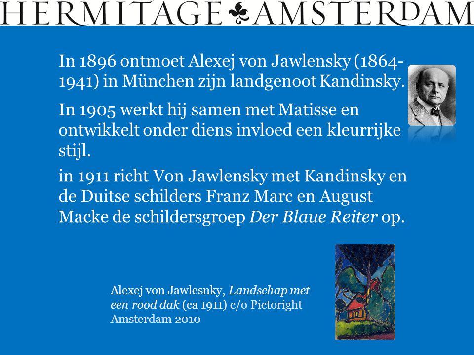 Alexej von Jawlesnky, Landschap met een rood dak (ca 1911) c/o Pictoright Amsterdam 2010 In 1896 ontmoet Alexej von Jawlensky (1864- 1941) in München