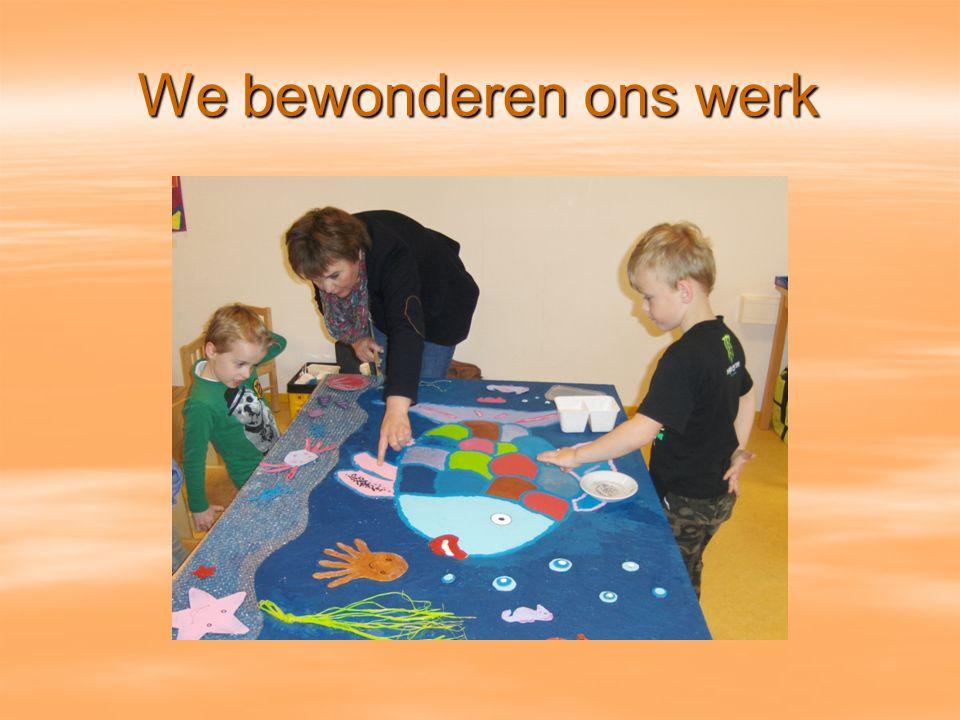 We bewonderen ons werk