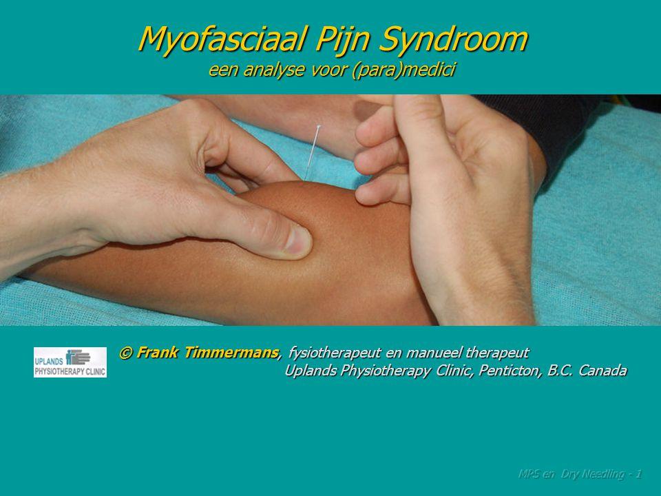 Inhoud presentatie Inhoud presentatie 1.Myofasciaal Pijn Syndroom (MPS) 2.