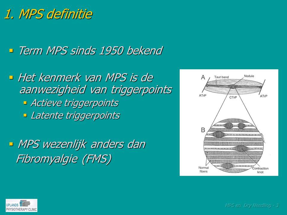 MPS en fibromyalgie MPS en fibromyalgie Klinische verschillen MPS en FMS KenmerkenMPS / TriggerpointsFibromyalgie syndroom Vrouw/man ratio1:14,9 : 1 PijnLokaal of regionaalVerspreid en algemeen GevoeligheidLokaalVerspreid SpierVoelt gespannen (strakke band)Voelt zacht / deegachtig BewegingBeperkt in bewegingsuitslagHypermobiliteit OnderzoekNaar triggerpointsNaar tenderpoints
