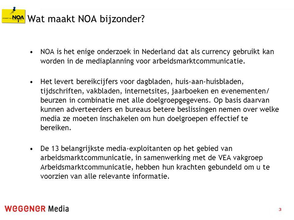 3 Wat maakt NOA bijzonder? NOA is het enige onderzoek in Nederland dat als currency gebruikt kan worden in de mediaplanning voor arbeidsmarktcommunica